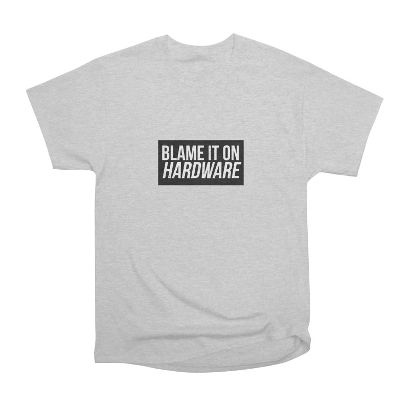 Blame it on Hardware Men's Classic T-Shirt by Krishna Designs