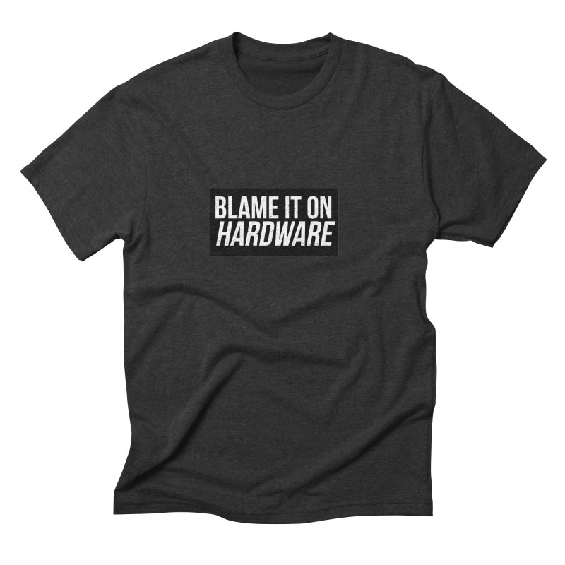Blame it on Hardware in Men's Triblend T-Shirt Heather Onyx by Krishna Designs