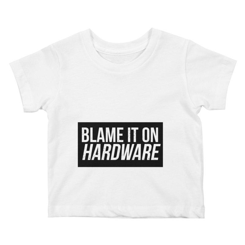 Blame it on Hardware Kids Baby T-Shirt by Krishna Designs