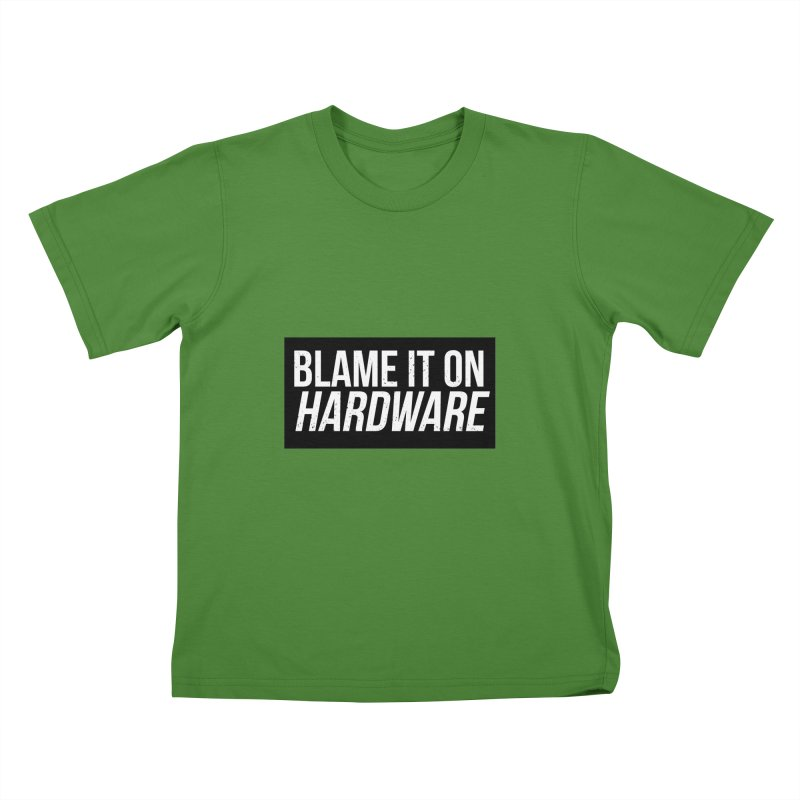 Blame it on Hardware Kids T-Shirt by Krishna Designs