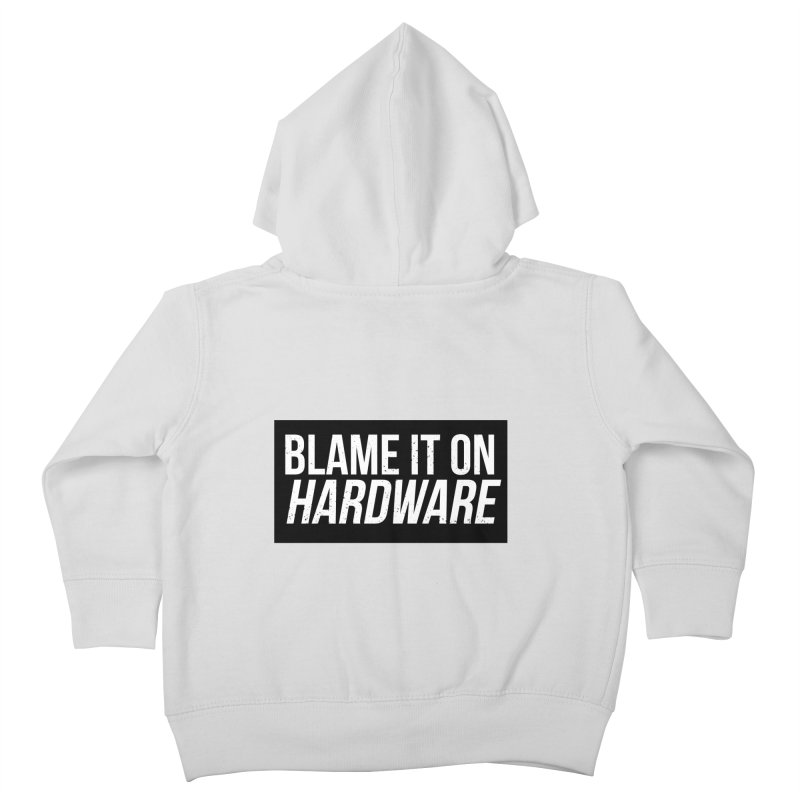 Blame it on Hardware Kids Toddler Zip-Up Hoody by Krishna Designs