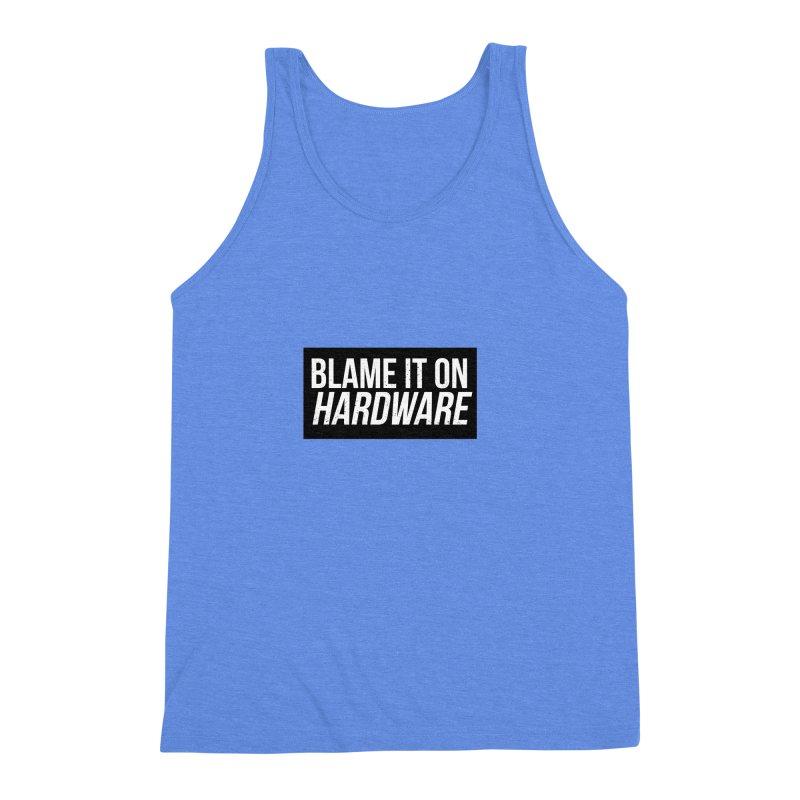 Blame it on Hardware Men's Triblend Tank by Krishna Designs