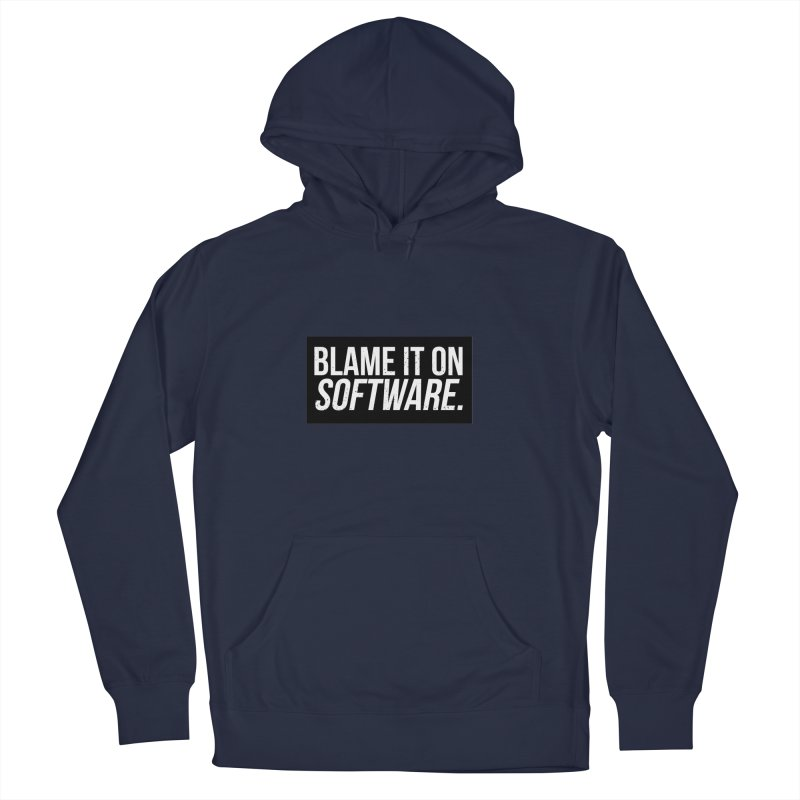 Blame it on Software Men's Pullover Hoody by Krishna Designs