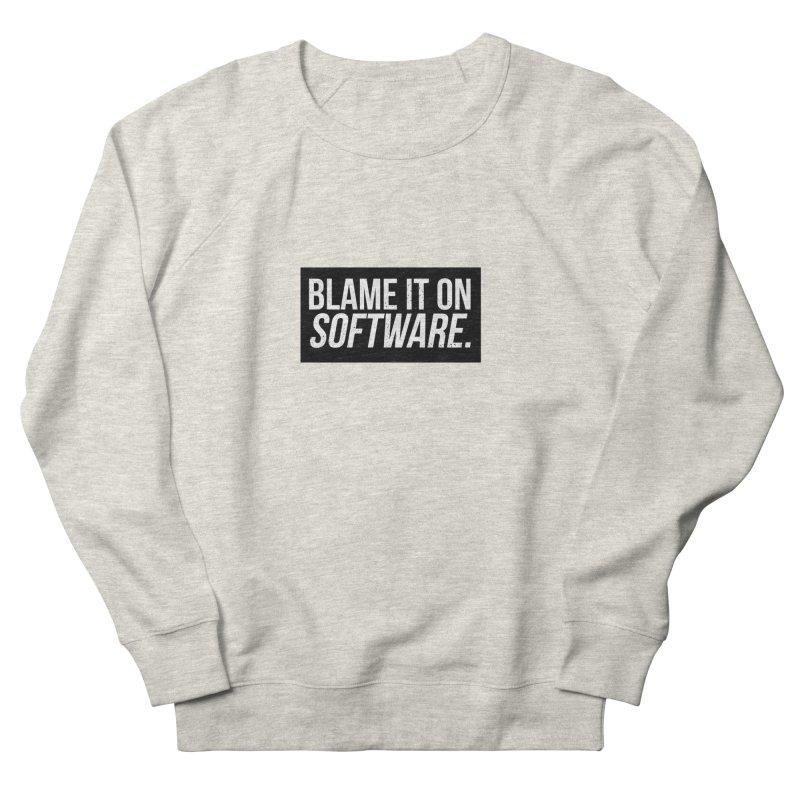 Blame it on Software Men's Sweatshirt by Krishna Designs