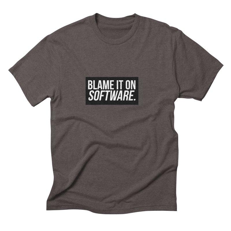 Blame it on Software Men's Triblend T-Shirt by Krishna Designs