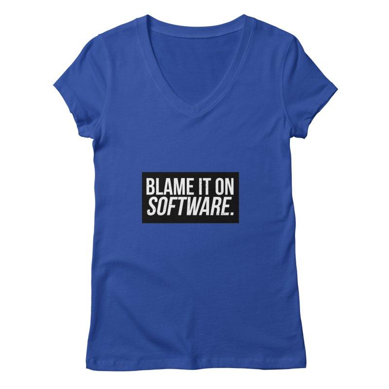Blame it on Software Women's V-Neck by Krishna Designs