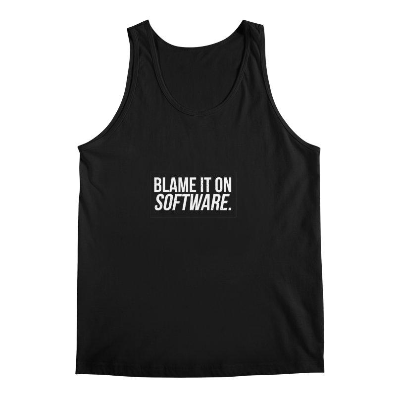 Blame it on Software Men's Tank by Krishna Designs