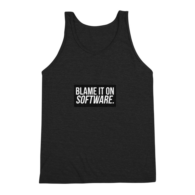 Blame it on Software Men's Triblend Tank by Krishna Designs