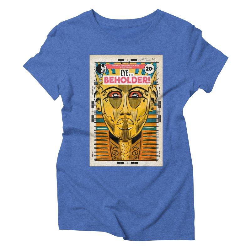 Beholder Women's Triblend T-Shirt by Krishna Designs
