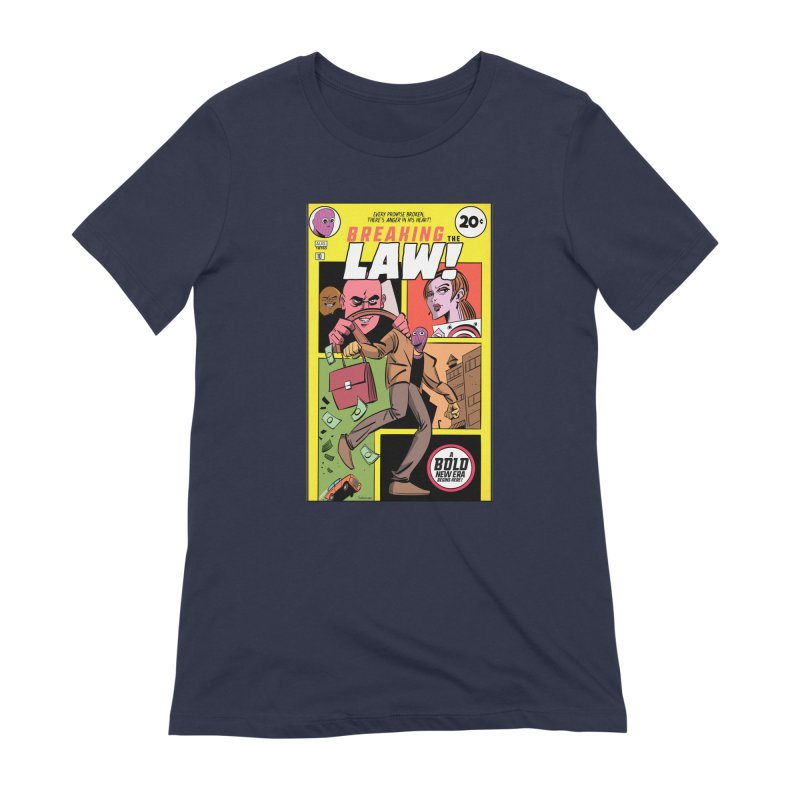 Breaking the Law Women's Extra Soft T-Shirt by Krishna Designs