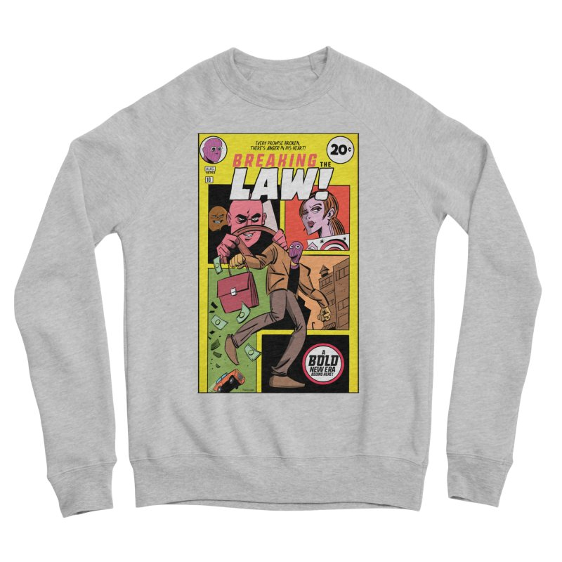 Breaking the Law Women's Sponge Fleece Sweatshirt by Krishna Designs