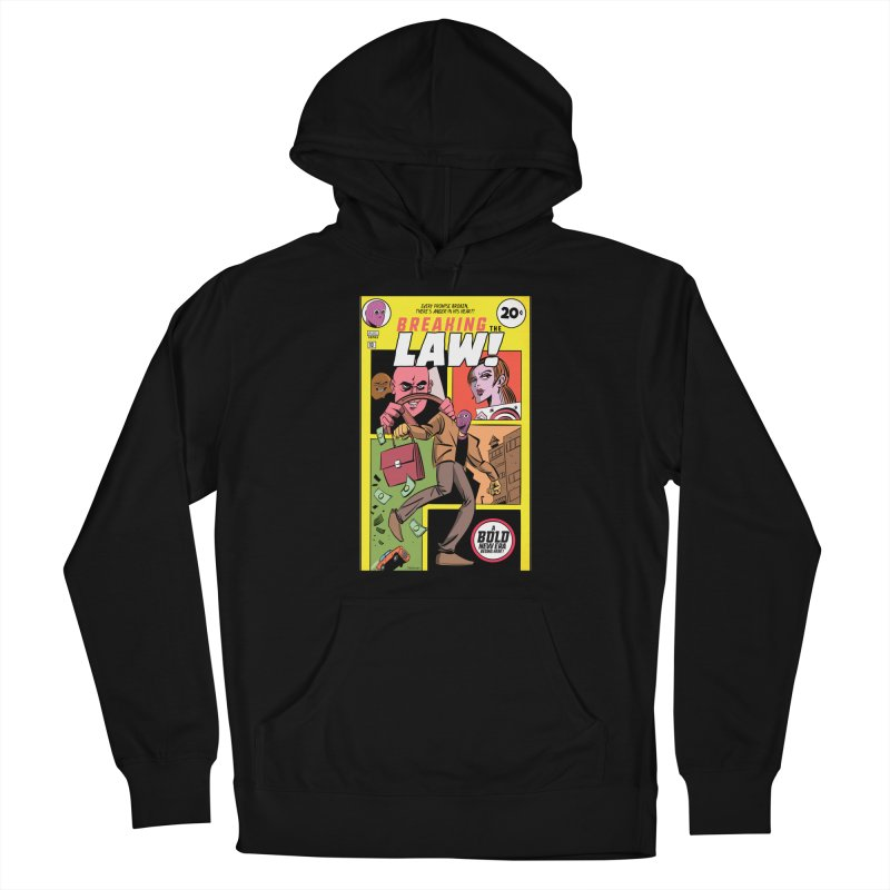 Breaking the Law Men's French Terry Pullover Hoody by Krishna Designs