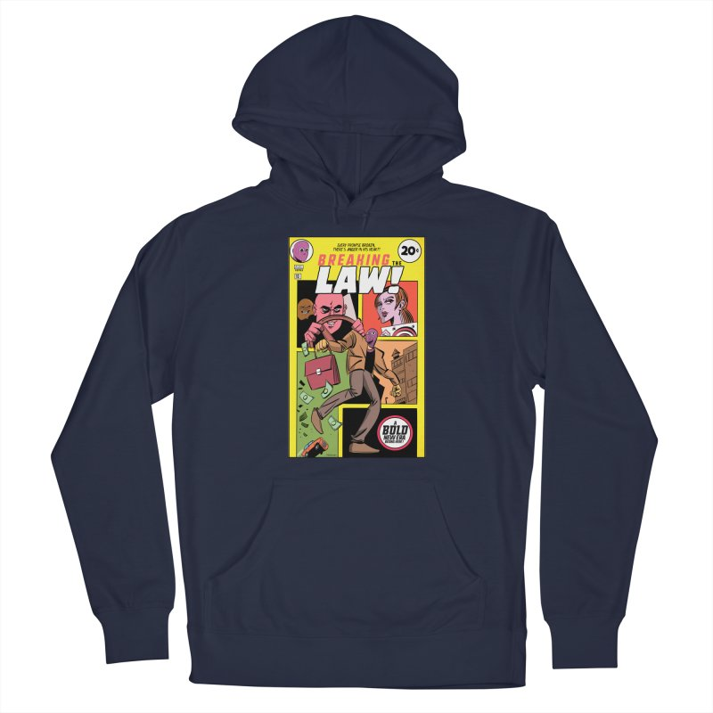 Breaking the Law Women's French Terry Pullover Hoody by Krishna Designs