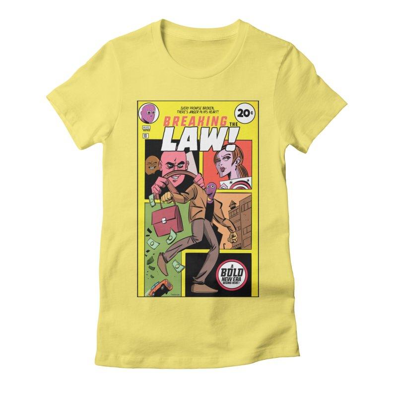 Breaking the Law Women's T-Shirt by Krishna Designs