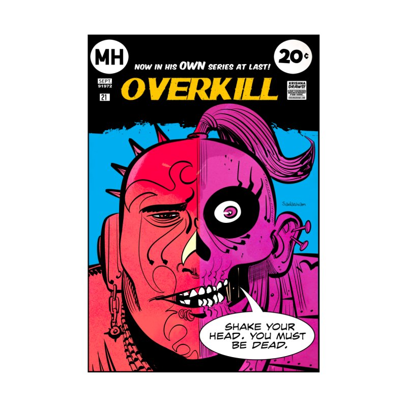 Overkill by Krishna Designs