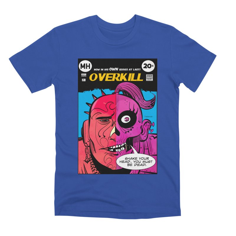 Overkill Men's T-Shirt by Krishna Designs