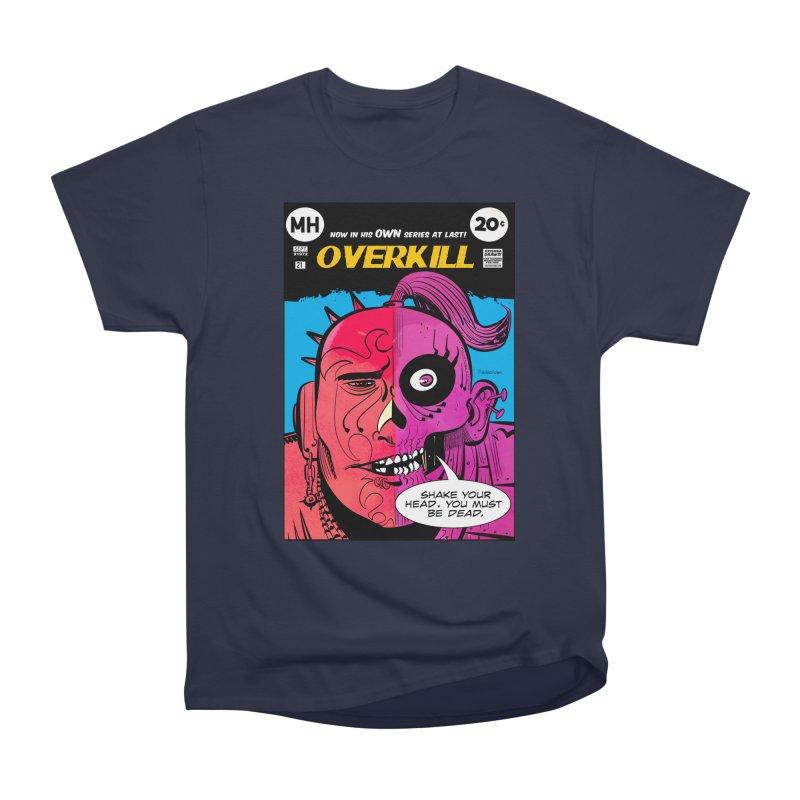 Overkill Men's Heavyweight T-Shirt by Krishna Designs