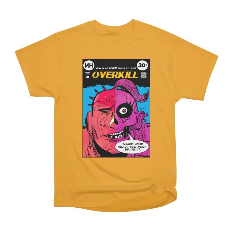 Overkill Women's Heavyweight Unisex T-Shirt by Krishna Designs