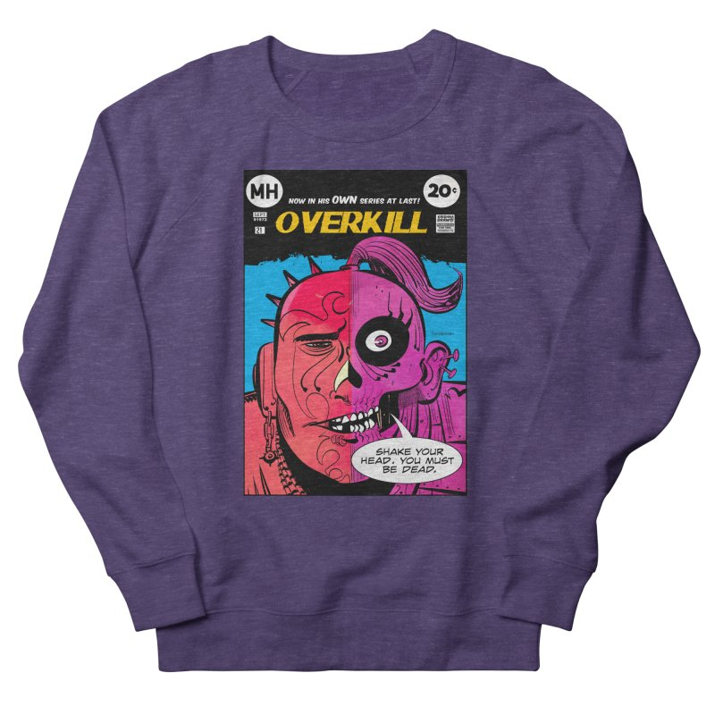 Overkill Women's Sweatshirt by Krishna Designs