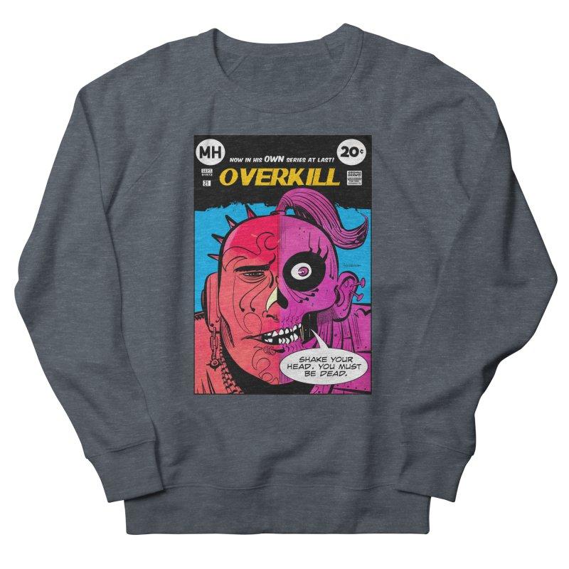 Overkill Women's Sweatshirt by Krishna Designs