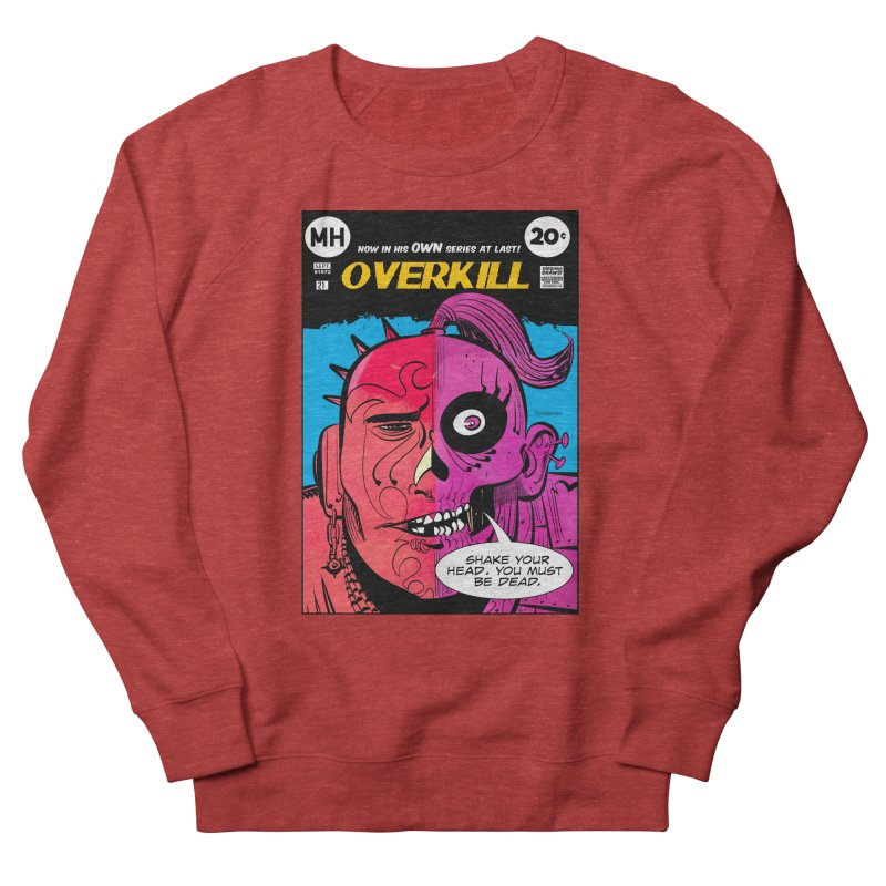 Overkill Women's French Terry Sweatshirt by Krishna Designs