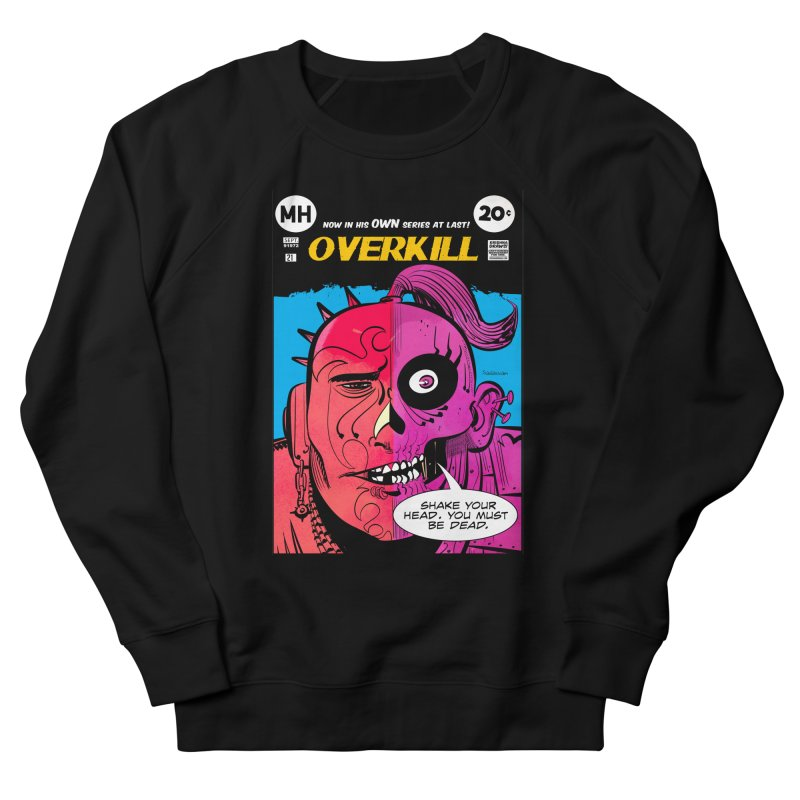 Overkill Women's French Terry Sweatshirt by Krishna Designs