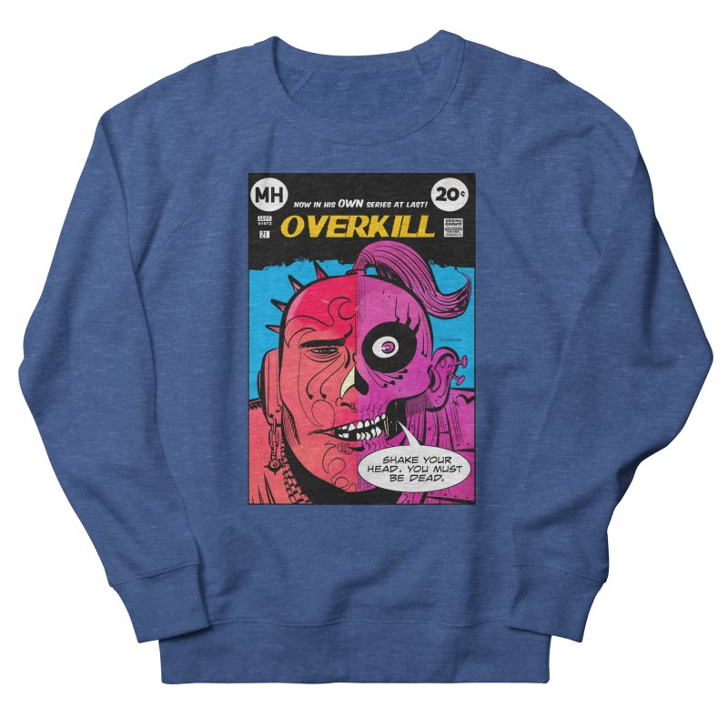 Overkill Men's Sweatshirt by Krishna Designs