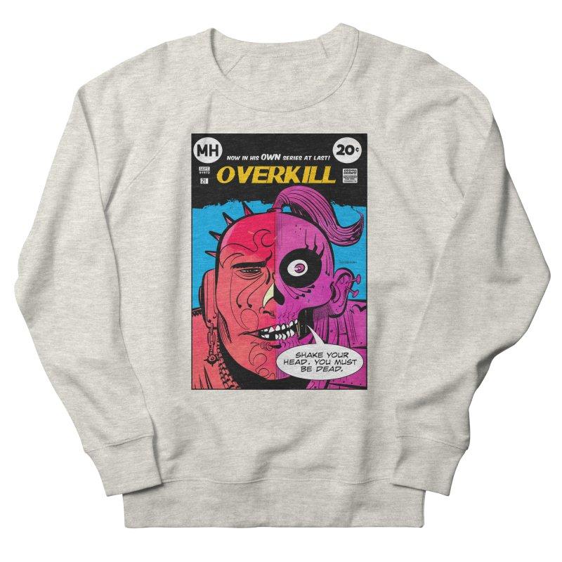 Overkill Men's French Terry Sweatshirt by Krishna Designs