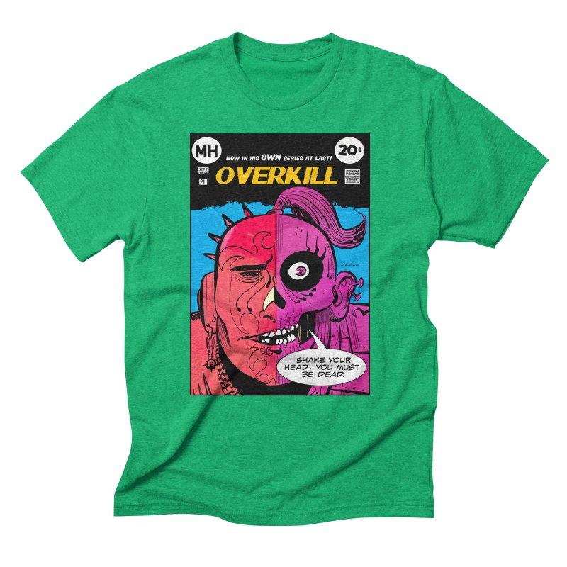 Overkill Men's Triblend T-Shirt by Krishna Designs