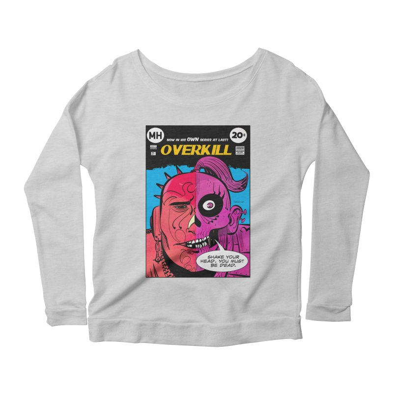 Overkill Women's Scoop Neck Longsleeve T-Shirt by Krishna Designs