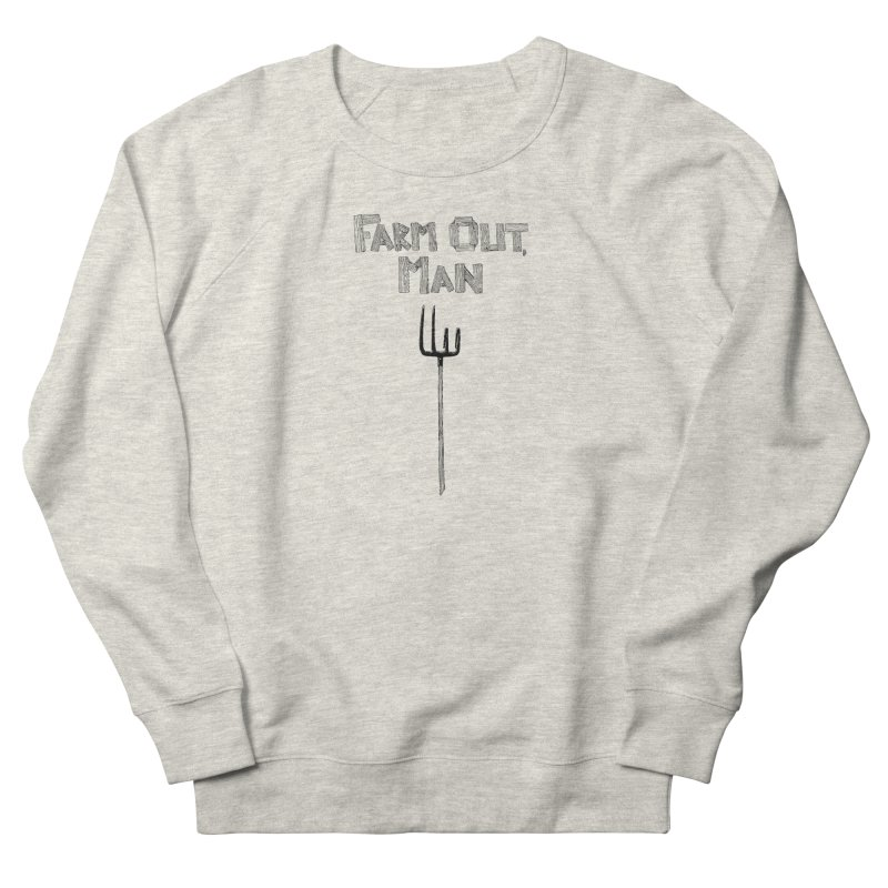 Farm Out Men's French Terry Sweatshirt by Peepal Farm's Shop