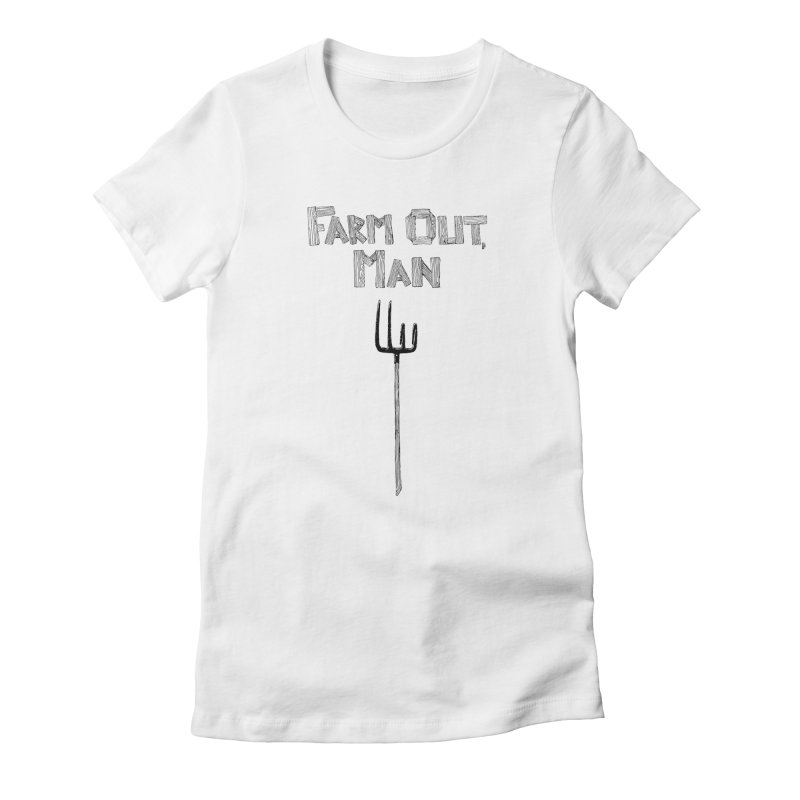 Farm Out Women's Fitted T-Shirt by Peepal Farm's Shop