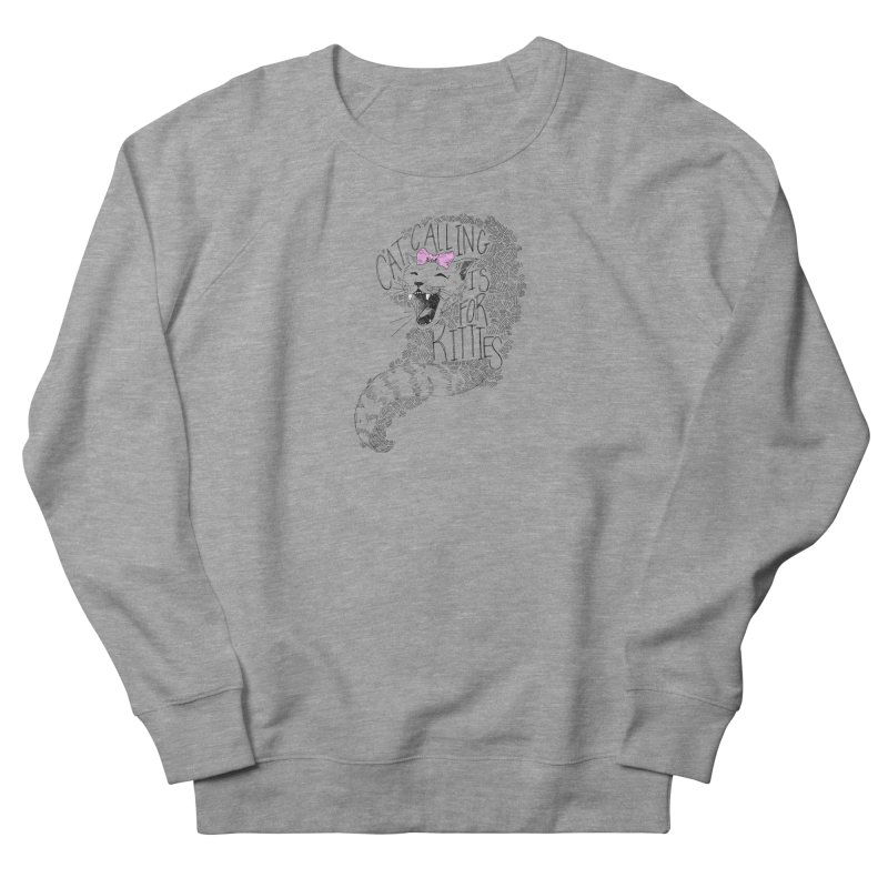 Leave it to the Kitties Women's French Terry Sweatshirt by Peepal Farm's Shop