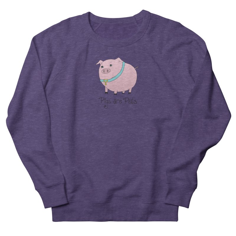 Pigs are Pets Men's French Terry Sweatshirt by Peepal Farm's Shop