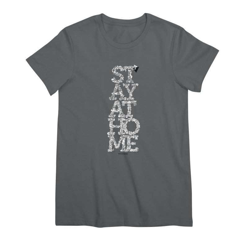 Stay At Home Women's Premium T-Shirt by Peer Kriesel's Artist Shop