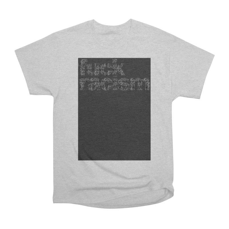 FUCK RACISM (FRTZN) Men's T-Shirt by Peer Kriesel's Artist Shop