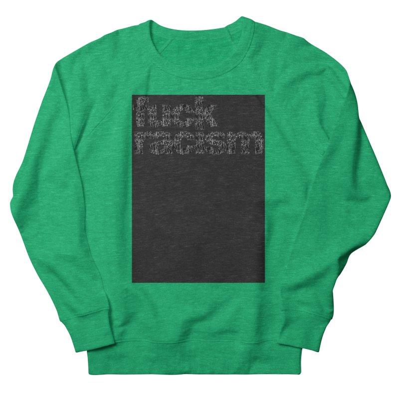 FUCK RACISM (FRTZN) Women's Sweatshirt by Peer Kriesel's Artist Shop