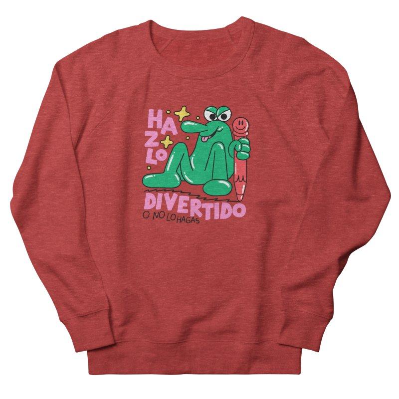 Hazlo divertido o no lo hagas Women's French Terry Sweatshirt by PEIPER's Artist Shop