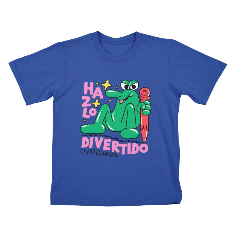 Hazlo divertido o no lo hagas Kids T-Shirt by PEIPER's Artist Shop