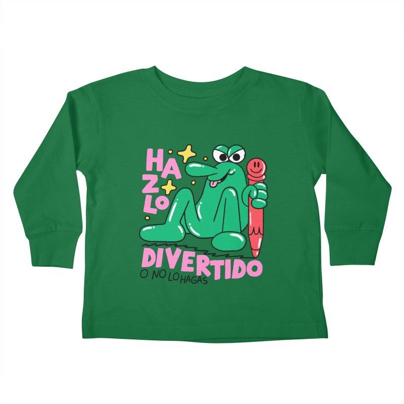 Hazlo divertido o no lo hagas Kids Toddler Longsleeve T-Shirt by PEIPER's Artist Shop