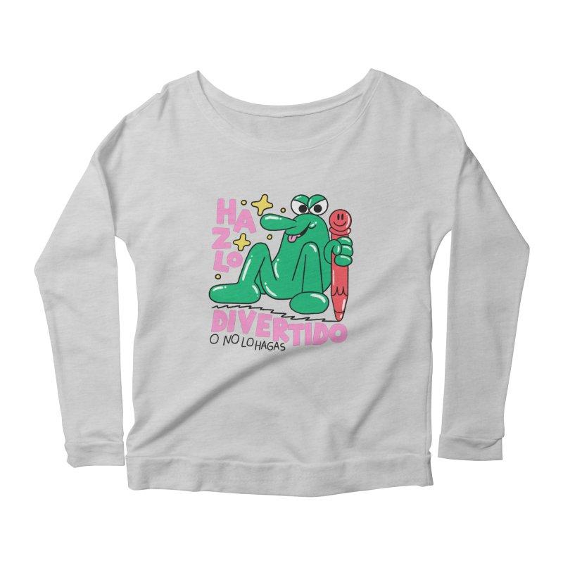 Hazlo divertido o no lo hagas Women's Scoop Neck Longsleeve T-Shirt by PEIPER's Artist Shop