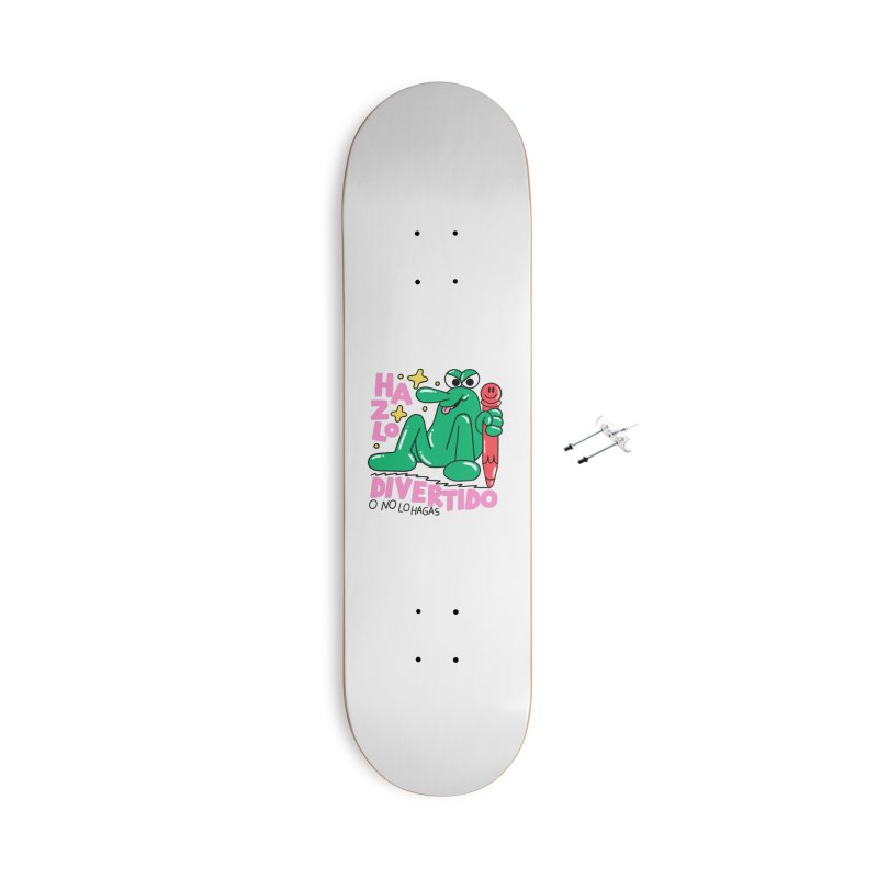 Hazlo divertido o no lo hagas Accessories With Hanging Hardware Skateboard by PEIPER's Artist Shop