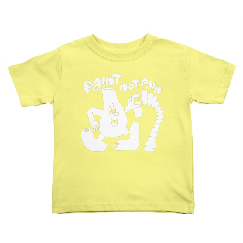 paint not pain Kids Toddler T-Shirt by PEIPER's Artist Shop