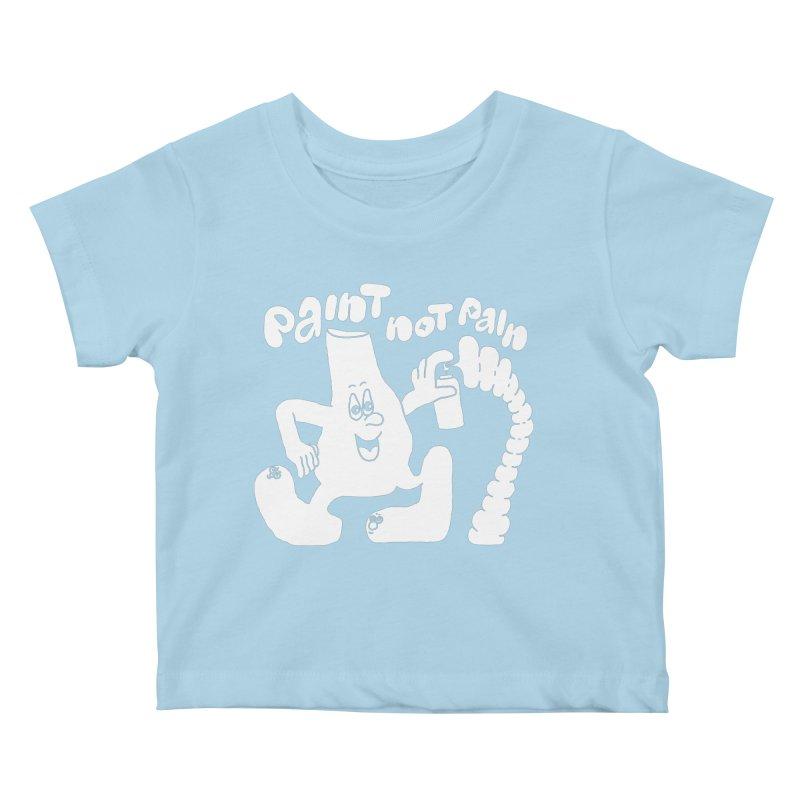 paint not pain Kids Baby T-Shirt by PEIPER's Artist Shop