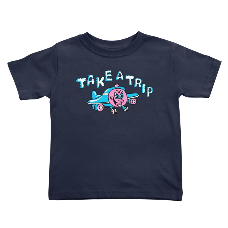take a trip Kids Toddler T-Shirt by PEIPER's Artist Shop