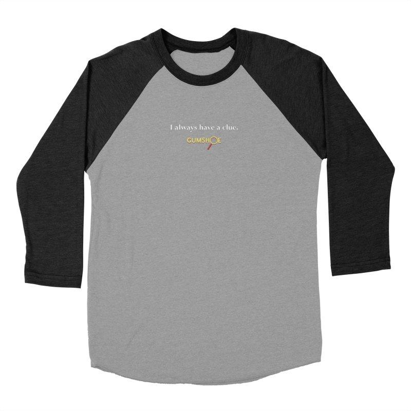 I Always Have A Clue Men's Baseball Triblend Longsleeve T-Shirt by pelgrane's Artist Shop