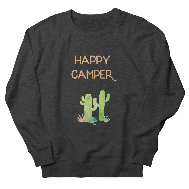 Happy Camper Women's French Terry Sweatshirt by Pen & Paper Design's Shop