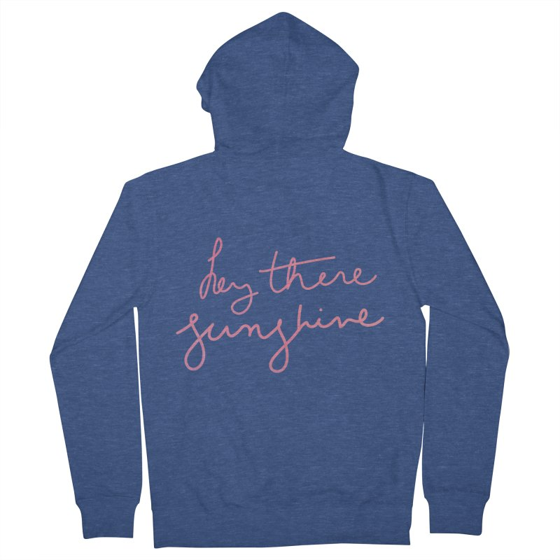 Hey There Sunshine Men's French Terry Zip-Up Hoody by Pen & Paper Design's Shop
