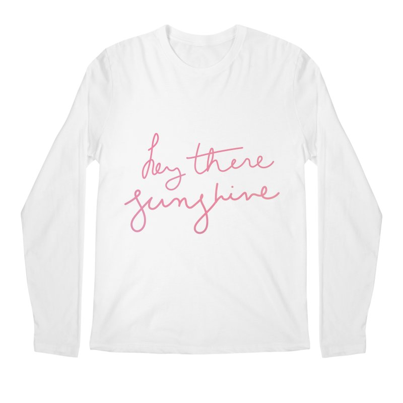 Hey There Sunshine Men's Regular Longsleeve T-Shirt by Pen & Paper Design's Shop