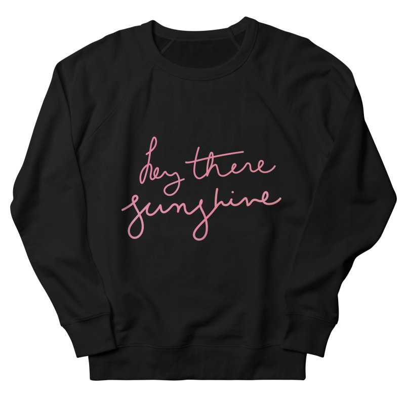 Hey There Sunshine Men's Sweatshirt by Pen & Paper Design's Shop